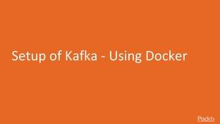 Setup of Kafka - Using Docker - Build scalable applications