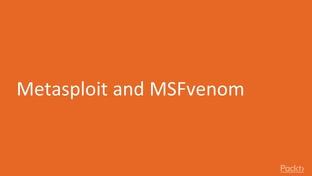 Metasploit and MSFvenom - Learning Windows Penetration Testing Using