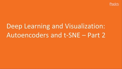 Deep Learning and Visualization: Autoencoders and t-SNE
