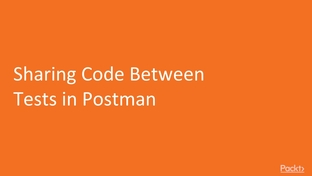 Sharing Code Between Tests in Postman - API Testing with