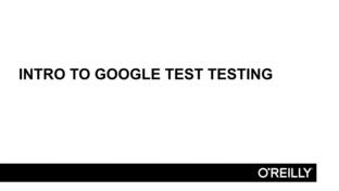 Introduction To Google Test - Beginning C++ Programming [Video]