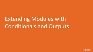 Extending Modules with Conditionals and Outputs - Hands-On