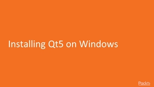 Installing Qt5 on Windows - C++ Programming By Example [Video]