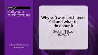 Why software architects fail and what to do about it - Stefan Tilkov