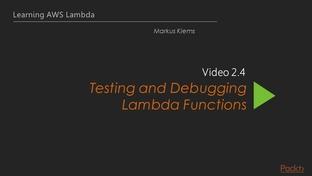 Testing and Debugging Lambda Functions - Learning Path: AWS: AWS