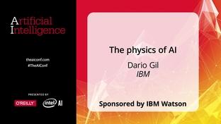The Physics of AI (Sponsored by IBM Watson) - Dario Gil (IBM