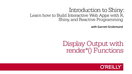 Display Output with render*() Functions - Introduction to Shiny [Video]