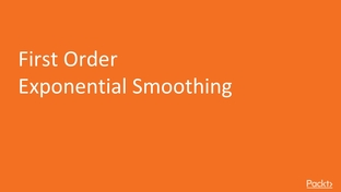 First Order Exponential Smoothing - Practical Time Series