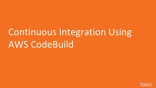Continuous Integration Using AWS CodeBuild - Microservices