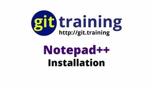 Windows Text Editor: Notepad++ Installation - Git Complete
