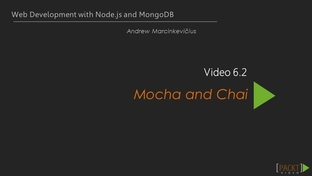 Mocha and Chai - Learning Path: Full Stack Javascript [Video]