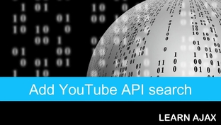 Add YouTube API search - A Complete JSON AJAX API Course - Beginner