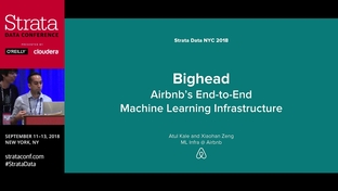 Bighead: Airbnb's end-to-end machine learning platform - Atul Kale