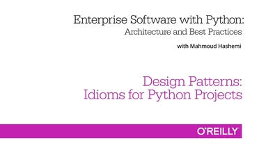 Design Patterns Idioms For Python Projects Enterprise Software With Python Video