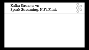 Kafka Streams vs other stream processing libraries (Spark