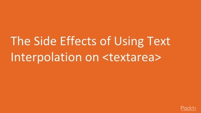 The Side Effects of Using Text Interpolation on <textarea