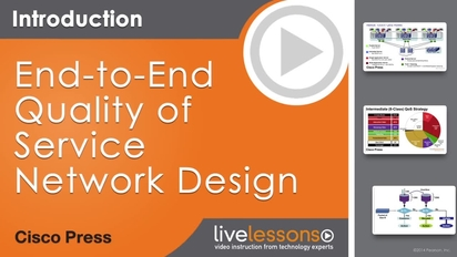 End-to-End Quality of Service Network Design LiveLessons