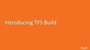Introduction to TFS Build - Introducing Microsoft Team
