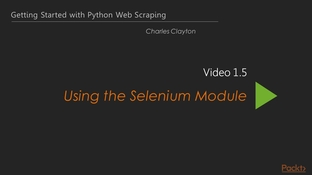 Using the Selenium Module - Getting Started with Python Web