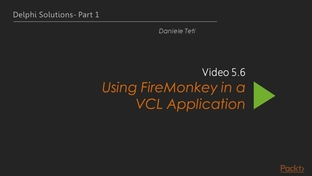 Using FireMonkey in a VCL Application - Delphi Solutions