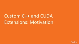 Custom C++ and CUDA Extensions: Motivation - Dynamic Neural