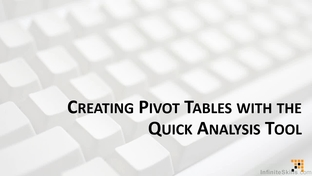 creating pivot tables the quick analysis tool microsoft excel