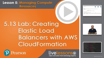 5 13 Lab: Creating Elastic Load Balancers with AWS CloudFormation