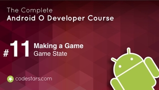 Game State - The Complete Android Oreo Developer Course