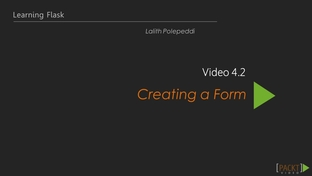 Creating a Form - Learning Path : Up and Running with Flask [Video]