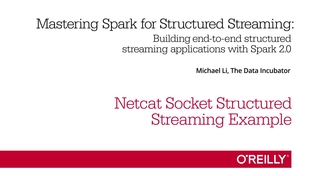 Netcat Socket Structured Streaming Example - Mastering Spark