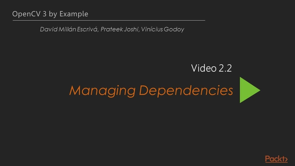 Managing Dependencies | LEARNING PATH: OpenCV: Master OpenCV