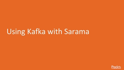 Using Kafka with Sarama | Learning Path: End to End Go