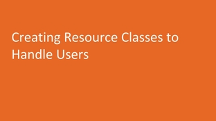 Creating Resource Classes to Handle Users - Building RESTful
