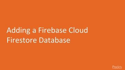 Adding a Firebase Cloud Firestore Database | LEARNING PATH