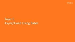 Async/Await Using Babel - Professional Node js [Video]