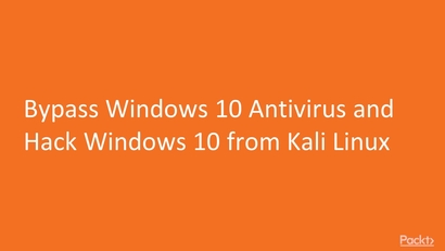 Bypass Windows 10 Antivirus and Hack Windows 10 from Kali Linux