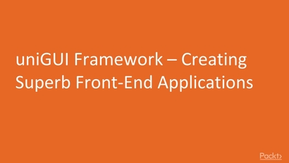 UniGUI Framework –Creating Superb Front-End Applications | LEARNING