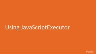 Using JavaScript Executor - Mastering Selenium WebDriver 3 X