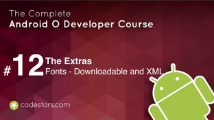 Fonts - Downloadable and XML - The Complete Android Oreo Developer