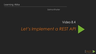 Let's Implement a REST API - Learning Path: Akka: Building