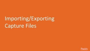 Importing/Exporting Capture Files - Analyzing Network Traffic with