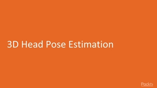 3D Head Pose Estimation - Building Advanced OpenCV3 Projects with