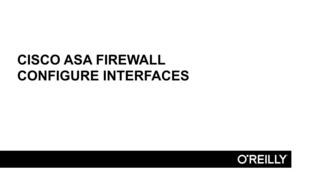 Interface Configuration - Understanding the Cisco ASA Firewall [Video]