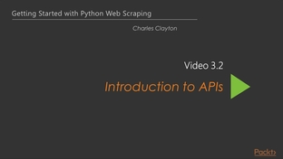 Introduction to APIs - Getting Started with Python Web Scraping [Video]