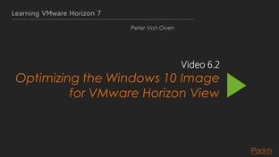 Optimizing the Windows 10 Image for VMware Horizon View