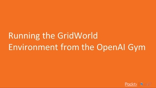 Running the GridWorld Environment from the OpenAI Gym - Hands - On