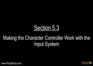 Making the Character Controller Work with the Input System