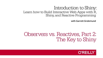 Observers versus Reactive Expressions, Part 2: The Key to Shiny