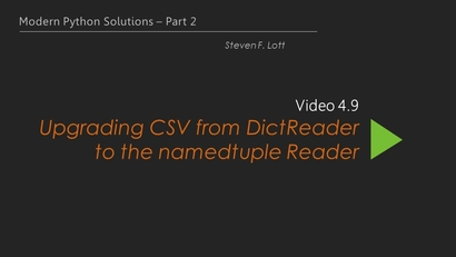 Upgrading CSV from DictReader to the namedtuple Reader | Learning