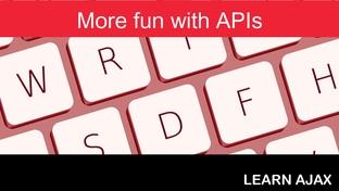 AJAX API section conclusion - A Complete JSON AJAX API Course